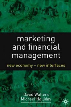 Marketing And Financial Management: New Economy - New Interfaces (Paperback)