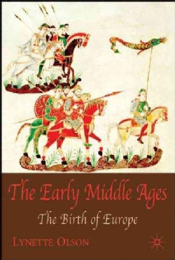 The Early Middle Ages: The Birth of Europe (Hardcover)