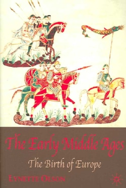 The Early Middle Ages: The Birth of Europe (Paperback)