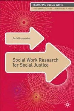 Social Work Research For Social Justice (Paperback)