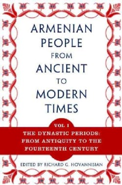 Armenian People from Ancient to Modern Times: The Dynastic Periods : From Antiquity to the Fourteenth Century (Paperback)