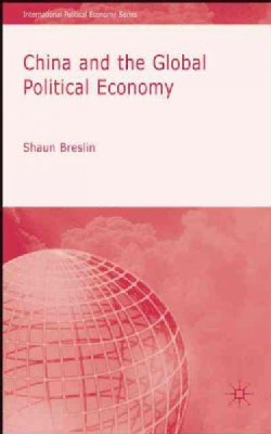 China and the Global Political Economy (Hardcover)