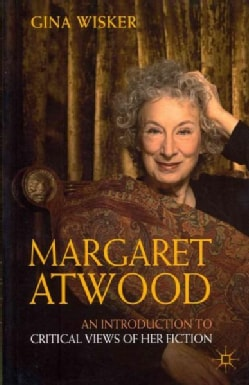 Margaret Atwood: An Introduction to Critical Views of Her Fiction (Paperback)