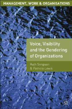Voice, Visibility and the Gendering of Organizations (Paperback)