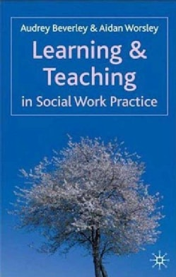 Learning and Teaching in Social Work Practice (Paperback)