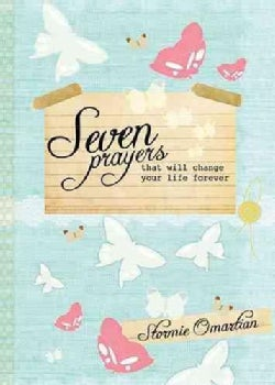 Seven Prayers That Will Change Your Life Forever (Hardcover)