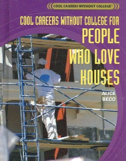 Cool Careers Without College for People Who Love Houses (Hardcover)