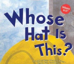 Whose Hat Is This?: A Look at Hats Workers Wear - Hard, Tall, and Shiny (Paperback)