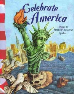 Celebrate America: A Guide to America's Greatest Symbols (Paperback)