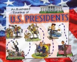 An Illustrated Timeline of U.S. Presidents (Paperback)
