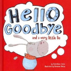 Hello, Goodbye, and a Very Little Lie (Hardcover)