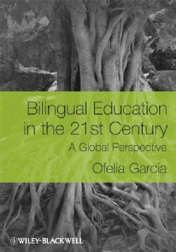 Bilingual Education in the 21st Century: A Global Perspective (Paperback)