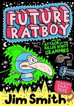 Future Ratboy and the Attack of the Killer Robot Grannies (Paperback)