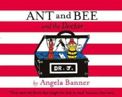 Ant and Bee and the Doctor (Hardcover)