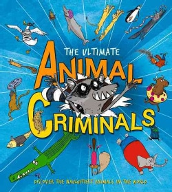 The Ultimate Animal Criminals (Hardcover)
