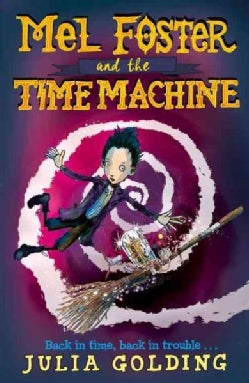 Mel Foster and the Time Machine (Paperback)