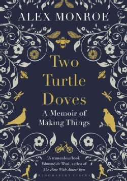 Two Turtle Doves: A Memoir of Making Things (Hardcover)