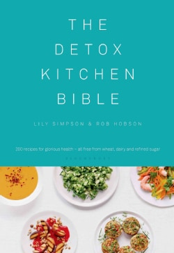 The Detox Kitchen Bible: 200 Recipes for Glorious Health - All Free from Wheat, Dairy and Refined Sugar (Hardcover)