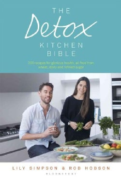 The Detox Kitchen Bible: 200 Recipes for Glorious Health, All Free from Wheat, Dairy and Refined Sugar (Paperback)
