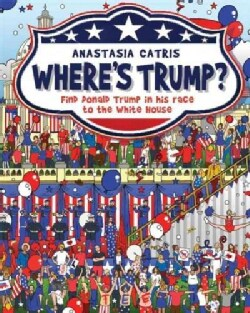 Where's Trump?: Find Donald Trump in His Race to the White House (Hardcover)