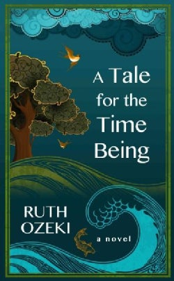 A Tale for the Time Being (Hardcover)