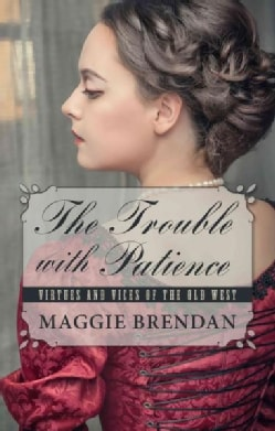 The Trouble With Patience (Hardcover)