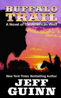 Buffalo Trail: A Novel of the American West (Hardcover)