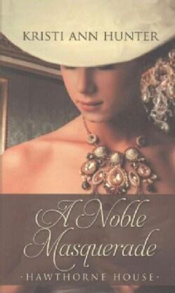A Noble Masquerade (Hardcover)