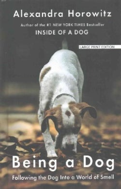 Being a Dog: Following the Dog into a World of Smell (Hardcover)
