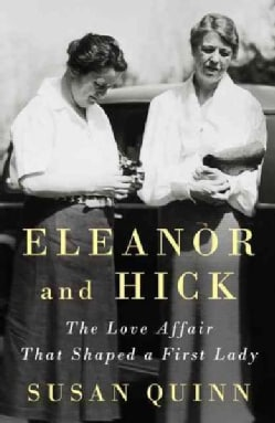 Eleanor and Hick: The Love Affair That Shaped a First Lady (Hardcover)
