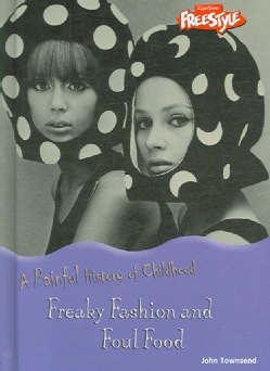 Freaky Fashion And Foul Food (Hardcover)