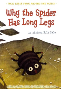 Why the Spider Has Long Legs: An African Folk Tale (Paperback)