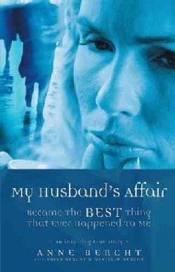 My Husband's Affair Became The Best Thing That Ever Happened To Me (Paperback)