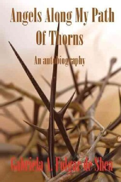 Angels Along My Path of Thorns: An Autobiography (Paperback)