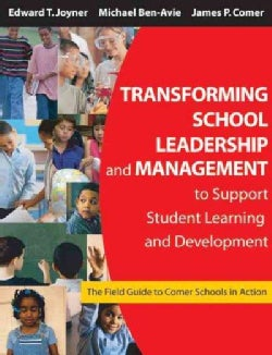 Transforming School Leadership and Management to Support Student Learning and Development: The Field Guide to Com... (Paperback)