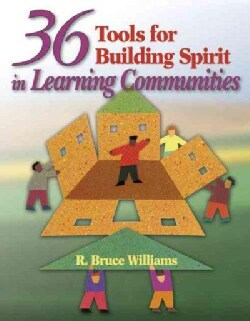 36 Tools for Building Spirit in Learning Communities (Paperback)