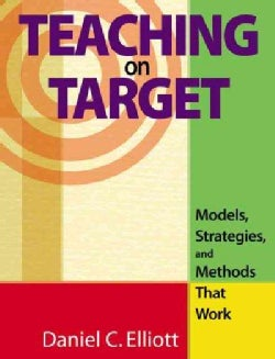 Teaching On Target: Models, Strategies, And Methods That Work (Paperback)
