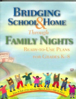 Bridging School & Home Through Family Nights: Ready-to-use Plans For Grades K-8 (Paperback)
