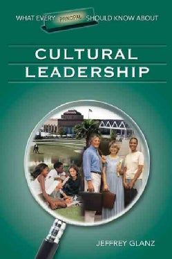 What Every Principal Should Know About Cultural Leadership (Paperback)