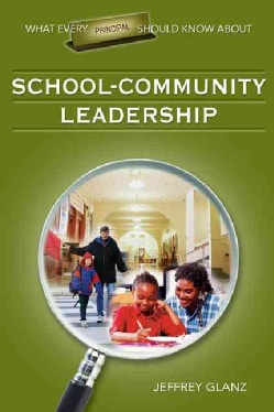 What Every Principal Should Know About School-Community Leadership (Paperback)