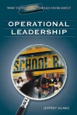 What Every Principal Should Know About Operational Leadership (Paperback)