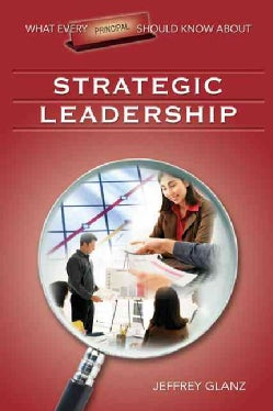 What Every Principal Should Know About Strategic Leadership (Paperback)
