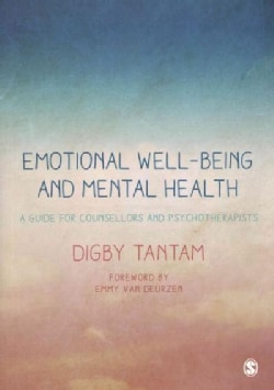 Emotional Well-Being and Mental Health: A Guide for Counsellors and Psychotherapists (Paperback)