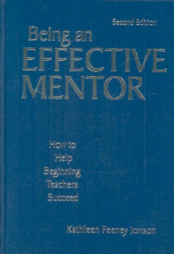 Being an Effective Mentor: How to Help Beginning Teachers Succeed (Hardcover)