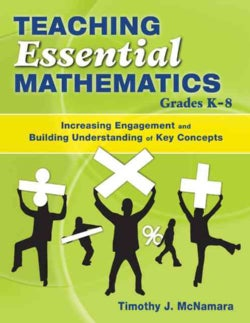 Teaching Essential Mathematics, Grades K-8: Increasing Engagement and Building Understanding of Key Concepts (Paperback)