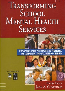 Transforming School Mental Health Services: Population-Based Approaches to Promoting the Competency and Wellness ... (Paperback)