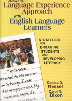 Using the Language Experience Approach With English Language Learners: Strategies for Engaging Students and Devel... (Paperback)