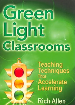 Green Light Classrooms: Teaching Techniques That Accelerate Learning (Paperback)