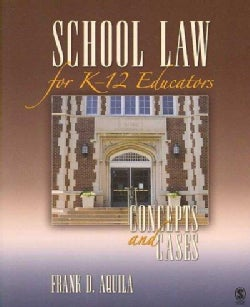 School Law for K-12 Educators: Concepts and Cases (Paperback)
