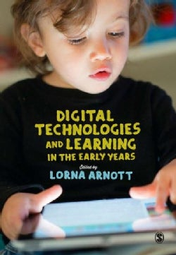 Digital Technologies and Learning in the Early Years (Paperback)